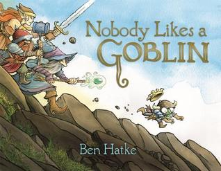 nobody likes a goblin.jpg