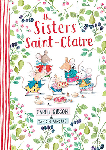 The Sisters Saint-Claire by Carlie Gibson & Tamsin Ainslie.  Published by Allen & Unwin, 28th September 2016.  RRP: $19.99