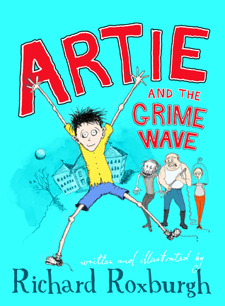 Artie and the Grime Wave by Richard Roxburgh.  Published by Allen & Unwin, Octboer 2016.  RRP: $16.99