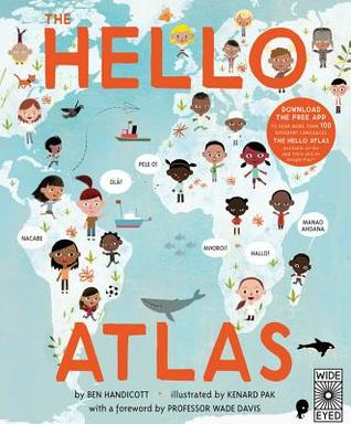 The Hello Atlas by Ben Handicott and Kenard Pak.  Published by Allen & Unwin, October 2016.