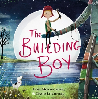 The Building Boy by Ross Montgomery and David Litchfield.  Published by Allen & Unwin, October 31st, 2016.  RRP: $24.99