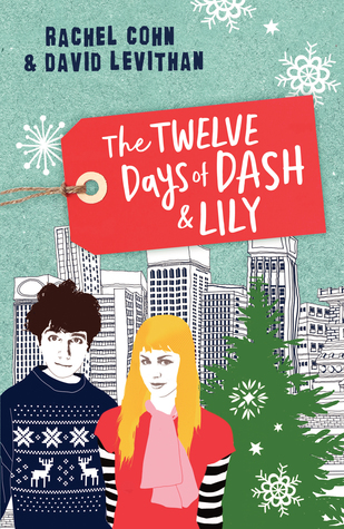 The Twelve Days of Dash and Llily by Rachel Cohn and David Levithan.  Published by Allen & Unwin, 26th October, 2016.  RRP: $19.99