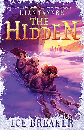 Icebreaker: The Hidden #1 by Lian Tanner.  Published by Allen & Unwin, December 2016.  RRP: $12.99